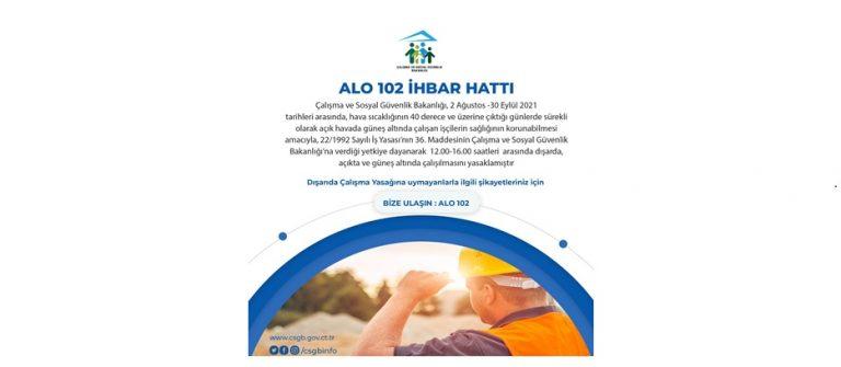 Aşırı sıcaklarda Çalışanları Görürseniz ALO 102 İhbar Hattı devrede.!