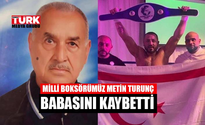 Milli boksör Metin Turunç babasını kaybetti